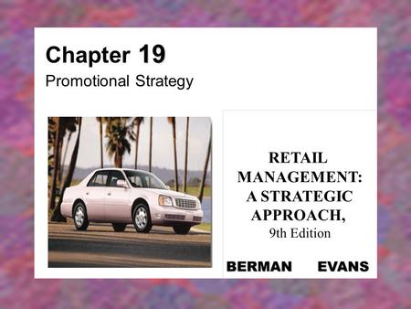 Chapter 19 Promotional Strategy RETAIL MANAGEMENT: A STRATEGIC