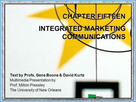 Copyright © 2001 by Harcourt, Inc. All rights reserved. 15-1 CHAPTER FIFTEEN INTEGRATED MARKETING COMMUNICATIONS Text by Profs. Gene Boone & David Kurtz.