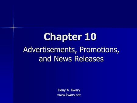 Advertisements, Promotions, and News Releases Chapter 10 Deny A. Kwary www.kwary.net.