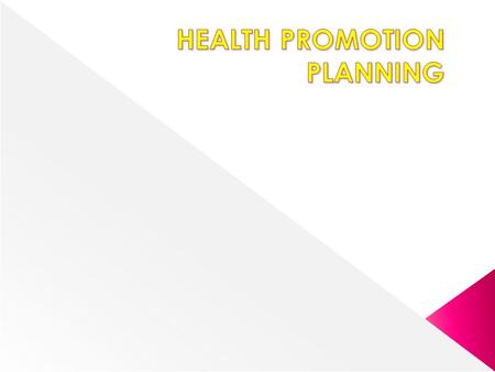 HEALTH PROMOTION PLANNING