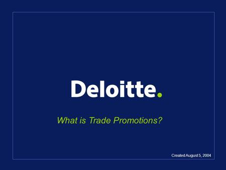 What is Trade Promotions? Created August 5, 2004.