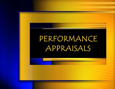 PERFORMANCE APPRAISALS. Performers Appraisal Learning Objectives Explain Purposes of Performance Management Identify Success Factors in Good Programs.