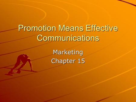 Promotion Means Effective Communications Marketing Chapter 15.