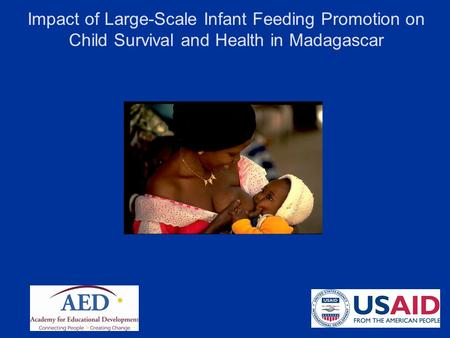 Impact of Large-Scale Infant Feeding Promotion on Child Survival and Health in Madagascar.