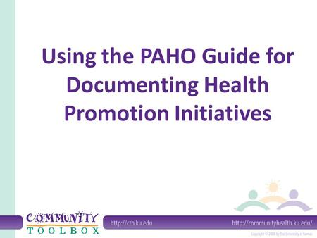 Using the PAHO Guide for Documenting Health Promotion Initiatives.