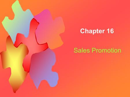 Chapter 16 Sales Promotion.
