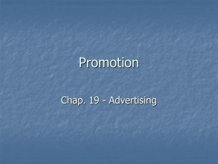 Promotion Chap. 19 - Advertising. Ads. vs PR Advertising is paid for by a company. See Inspiration diagram. Advertising is paid for by a company. See.