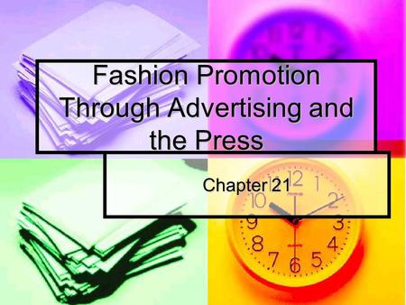 Fashion Promotion Through Advertising and the Press Chapter 21.