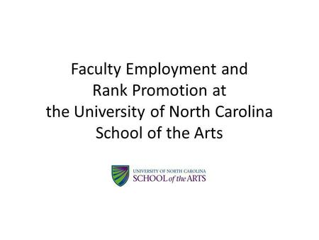 Faculty Employment and Rank Promotion at the University of North Carolina School of the Arts.