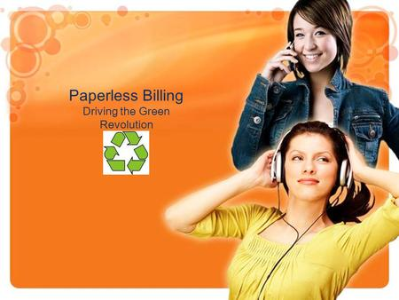 Paperless Billing Driving the Green Revolution. Promotion Objective Execute a promotion that will increase the number of credit card accounts that select.
