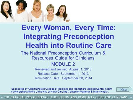 Every Woman, Every Time: Integrating Preconception Health into Routine Care The National Preconception Curriculum & Resources Guide for Clinicians MODULE.