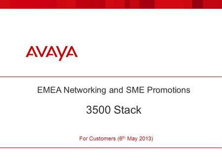 EMEA Networking and SME Promotions 3500 Stack For Customers (6 th May 2013)