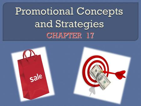 CHAPTER 17. Promotion informpersuade remind any form of communication a business or organization uses to inform, persuade, or remind people about its.