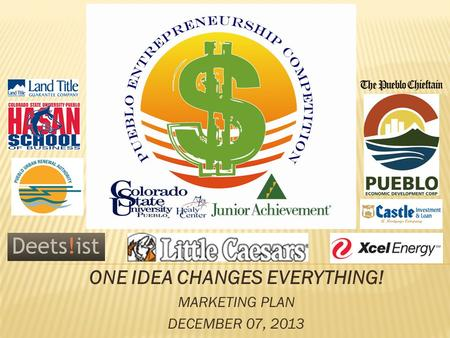 ONE IDEA CHANGES EVERYTHING! MARKETING PLAN DECEMBER 07, 2013