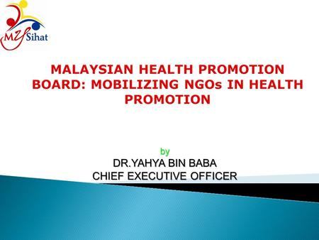 By DR.YAHYA BIN BABA CHIEF EXECUTIVE OFFICER. ASSALAMUALAIKUM.