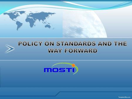 Case for Change Standards will Improve the quality of goods and services Ensure quality products which comply to safety and environmental regulations.