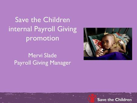 Save the Children internal Payroll Giving promotion Mervi Slade Payroll Giving Manager.
