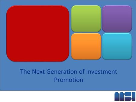The Next Generation of Investment Promotion. FDI Barometer of Globalisation *