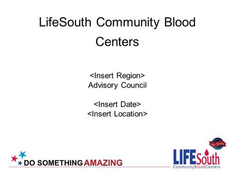 LifeSouth Community Blood Centers Advisory Council.