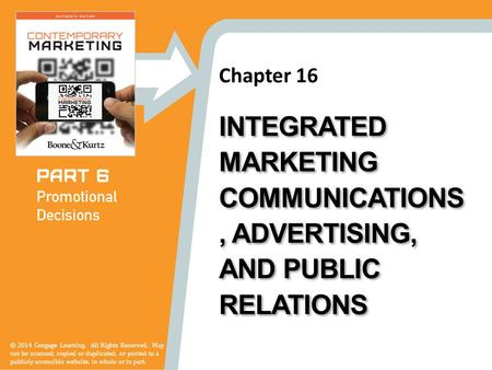 Chapter 16 © 2014 Cengage Learning. All Rights Reserved. May not be scanned, copied or duplicated, or posted to a publicly accessible website, in whole.