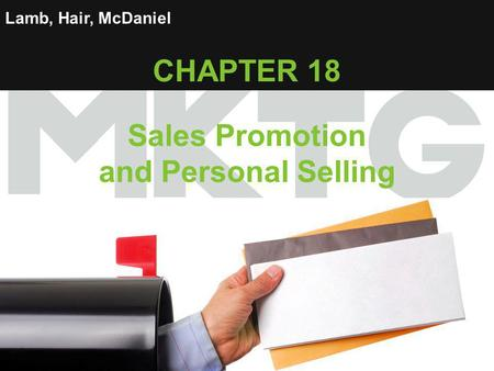 1 Lamb, Hair, McDaniel CHAPTER 18 Sales Promotion and Personal Selling.