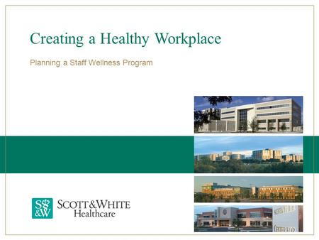 Creating a Healthy Workplace Planning a Staff Wellness Program.