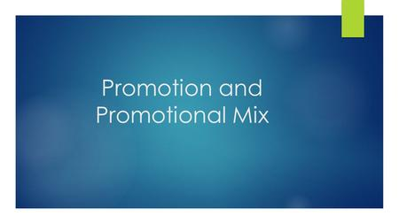 Promotion and Promotional Mix
