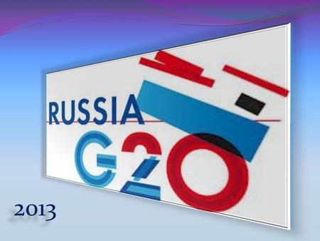 2013. 2 RUSSIA'S G20 PRESIDENCY: CONTEXT, PRIORITIES, RESULTS Ambassador, Special Representative of the Ministry of Foreign Affairs of Russia for G20.
