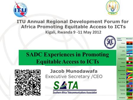 International Telecommunication Union 1 ITU Annual Regional Development Forum for Africa Promoting Equitable Access to ICTs Kigali, Rwanda 9 -11 May 2012.