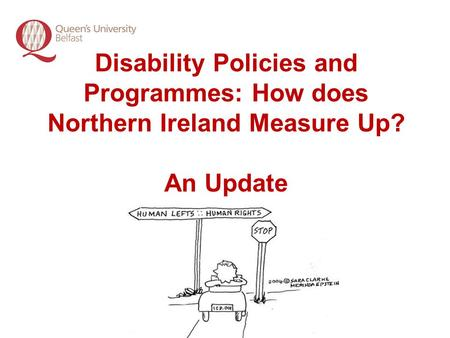 Disability Policies and Programmes: How does Northern Ireland Measure Up? An Update.
