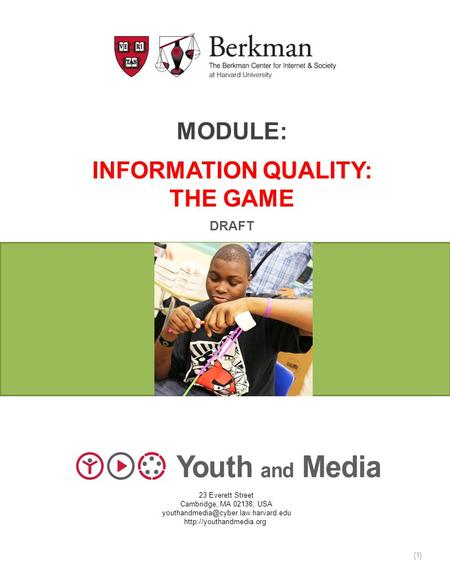 MODULE: INFORMATION QUALITY: THE GAME DRAFT 23 Everett Street Cambridge, MA 02138, USA  {1}