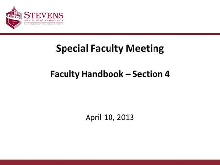 Special Faculty Meeting Faculty Handbook – Section 4 April 10, 2013.