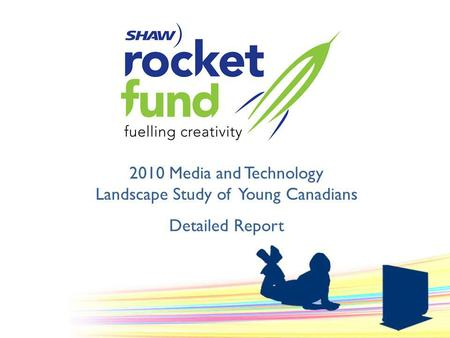 2010 Media and Technology Landscape Study of Young Canadians Detailed Report.