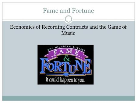 Fame and Fortune Economics of Recording Contracts and the Game of Music.