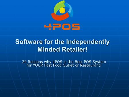 Software for the Independently Minded Retailer! 24 Reasons why 4POS is the Best POS System for YOUR Fast Food Outlet or Restaurant!