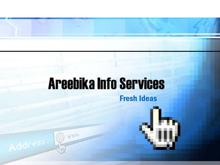 Areebika Info Services Fresh Ideas. Key Facts Areebika Info Services is an established company with Domain Supremacy in India We are Website Experts involving.