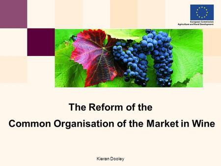 Kieran Dooley The Reform of the Common Organisation of the Market in Wine.