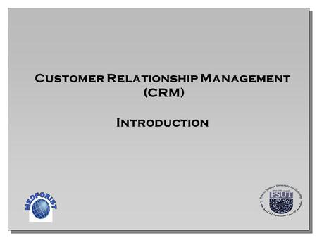 1 Customer Relationship Management (CRM) Introduction.