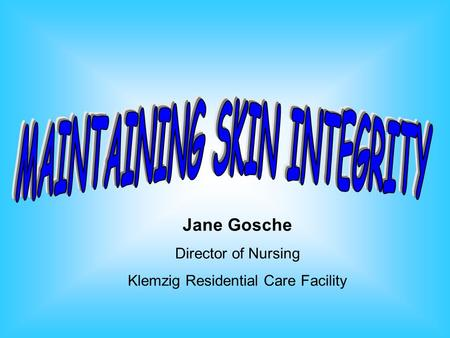 Jane Gosche Director of Nursing Klemzig Residential Care Facility.
