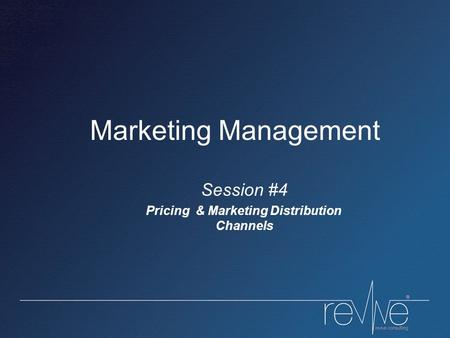 Marketing Management Session #4 Pricing & Marketing Distribution Channels.