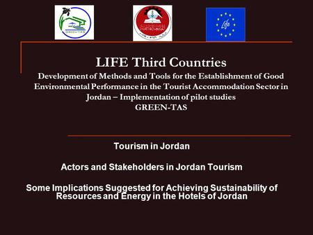 LIFE Third Countries Development of Methods and Tools for the Establishment of Good Environmental Performance in the Tourist Accommodation Sector in Jordan.