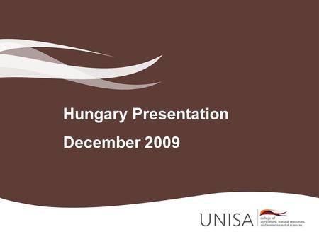 Hungary Presentation December 2009. INTRODUCTION The University of South Africa (UNISA)s Strategic Plan For 2015 geared to establishing itself as a.