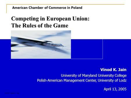 Vinod K. Jain Associate Professor and Director, MBA Program University of Maryland University College American Chamber of Commerce in Poland Competing.