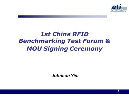 1 1st China RFID Benchmarking Test Forum & MOU Signing Ceremony Johnson Yim.