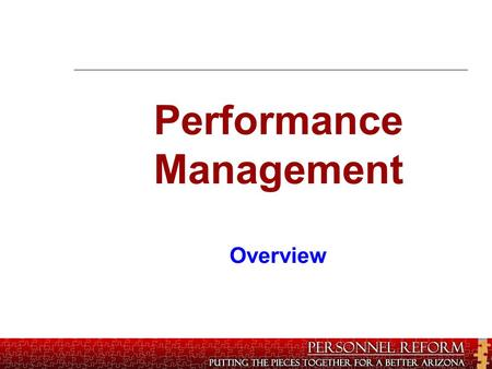 June 28, 2012 1 Performance Management Overview. Performance Management Agenda Objectives Current and future environment What weve done to create future.