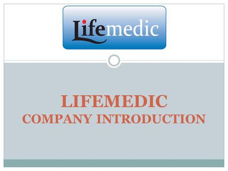 LIFEMEDIC COMPANY INTRODUCTION. Company introduction Lifemedic is a young serbian company with mixed capital (Stanimirović Zoran and Sanofarm DOO- slovenian.