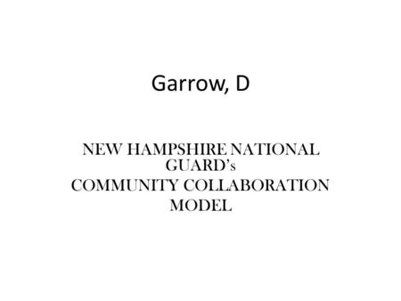 Garrow, D NEW HAMPSHIRE NATIONAL GUARDs COMMUNITY COLLABORATION MODEL.