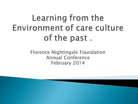 Florence Nightingale Foundation Annual Conference February 2014.