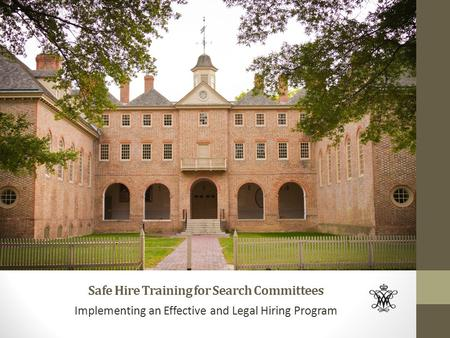 Safe Hire Training for Search Committees Implementing an Effective and Legal Hiring Program.