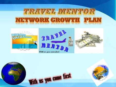 TRAVEL MENTOR NETWORK GROWTH plan